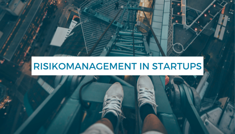 Gastbeitrag_ Risikomanagement in Startups