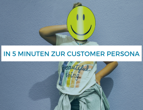Im 5 Minuten-Workout zur Customer Persona