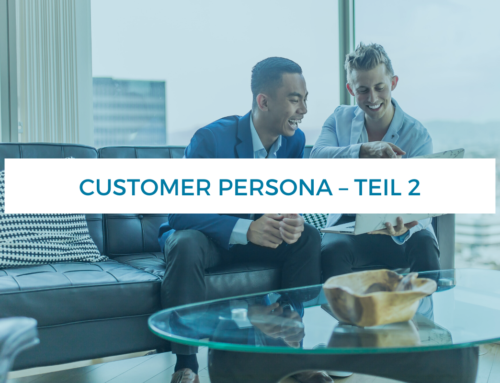 Customer Persona – Teil 2