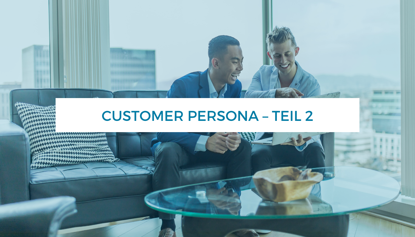 Customer Persona Teil II